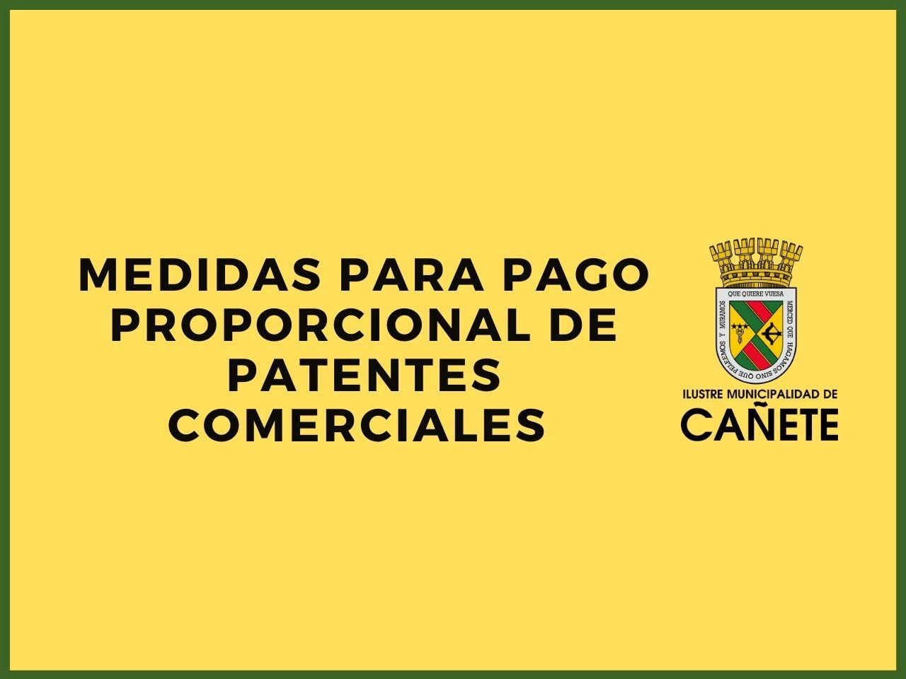 MUNICIPIO DE CAÑETE PERMITIRÁ PAGO FRACCIONADO Y PROPORCIONAL DE PATENTES AL COMERCIO NO ESENCIAL DURANTE LA CUARENTENA